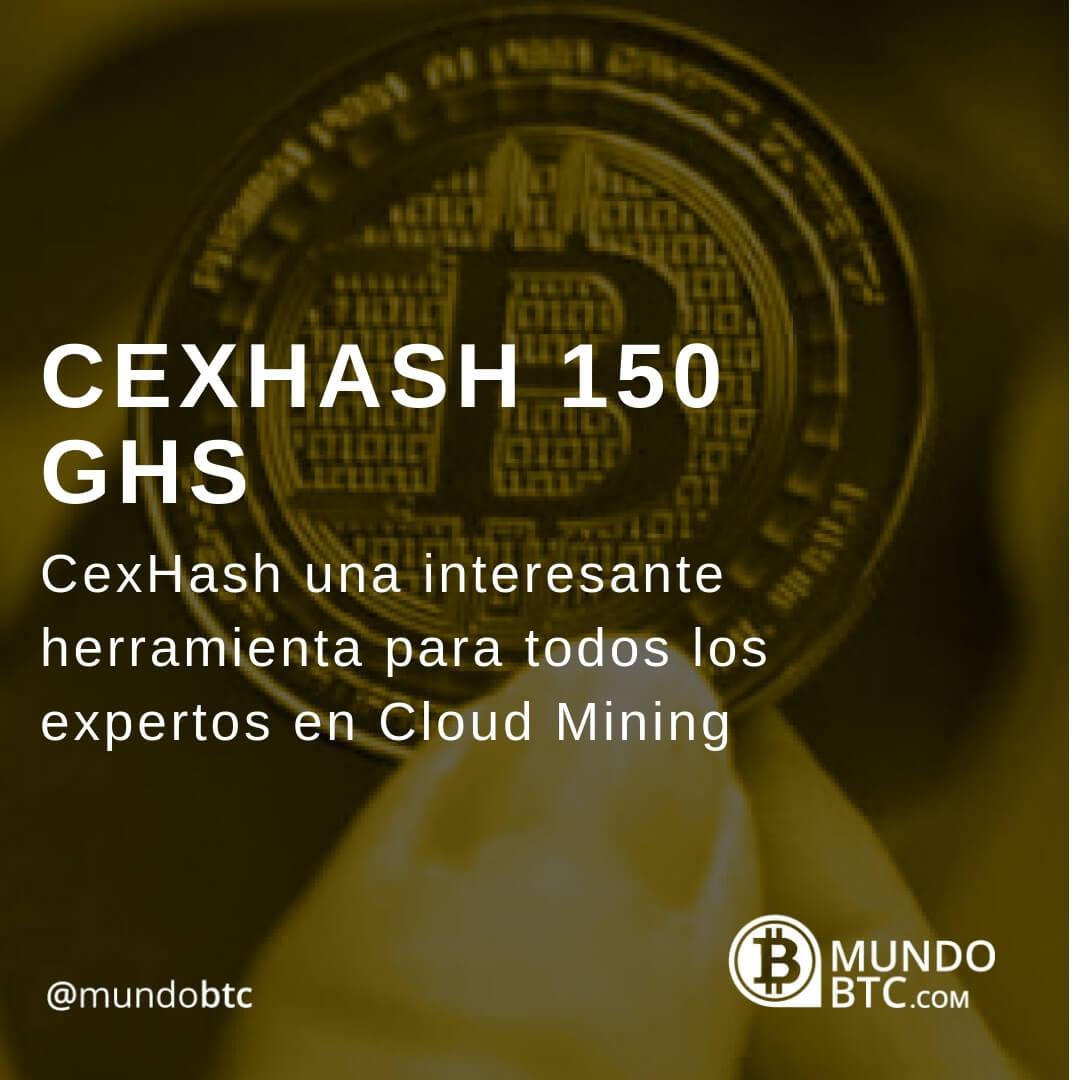 CexHash Minería de Bitcoin en las Nubes y 150 GHS Free